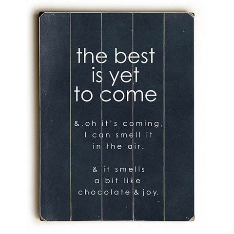 Best Is Yet To Come by Artist Cheryl Overton Wood Sign