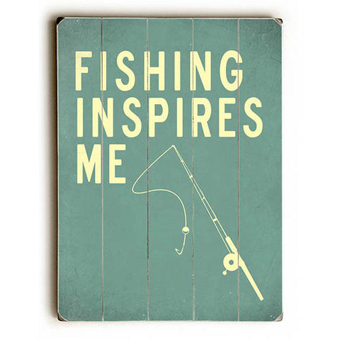 Fishing Inspires Me by Lotus Leaf Collection Wood Sign