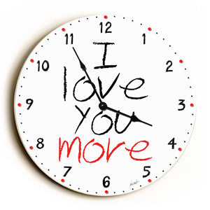 I Love You More Unique Wall Clock by Artist Lisa Weedn