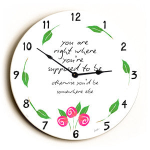 You Are Right Where Unique Wall Clock by Artist Lisa Weedn