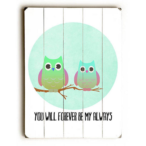 Be My Always by Artist Tracy Wills Wood Sign