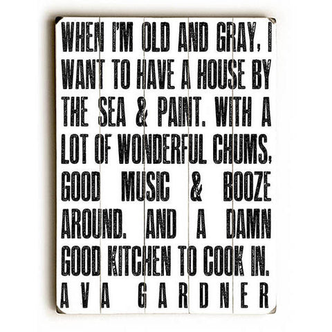 """When I'm Old And Gray"" Ava Gardner Quote by Artist Cheryl Overton Wood Sign"