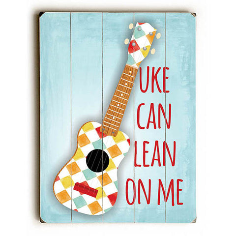 Uke Can Lean On Me by Artist Ginger Oliphant Wood Sign