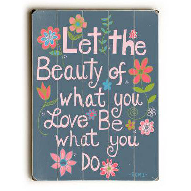 Let The Beauty by Artist Beth Nadler Wood Sign