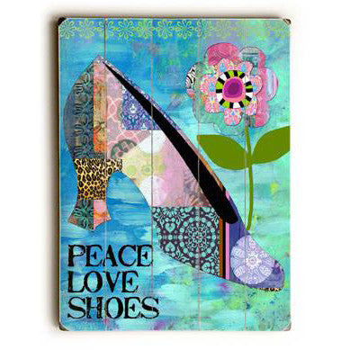Peace Love Shoes by Artist Beth Nadler Wood Sign