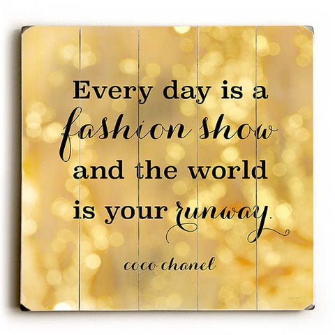 """The World Is Your Runway"" Coco Chanel Quote by Artist Sue Schlabach Wood Sign"