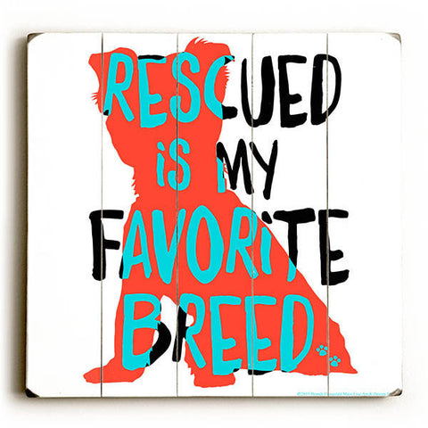 Rescued Is My Favorite Breed by Artist Brandi Fitzgerald Wood Sign
