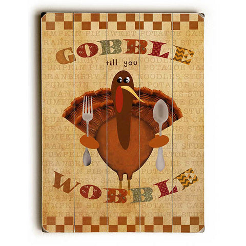 Gobble Till You Wobble by Artist Beth Albert Wood Sign