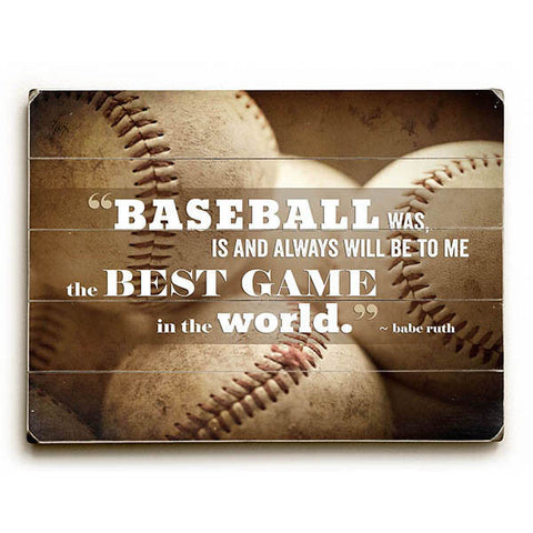 """Baseball Is The Best"" Babe Ruth Quote by Artist Lisa Russo Wood Sign"