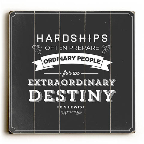 """Extraordinary Destiny"" C.S.Lewis Quote by Pocket Fuel Wood Sign"