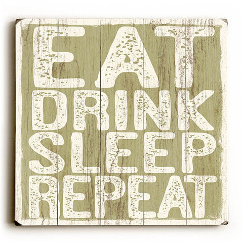 Eat Drink Sleep Repeat by Artist Misty Diller Wood Sign