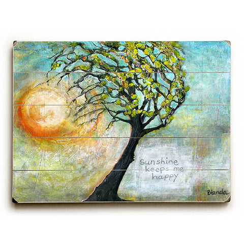 Sunshine Keeps Me Happy by Artist Blenda Tyvoll Wood Sign