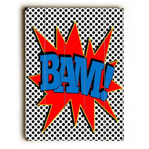 BAM! by Artist Ginger Oliphant Wood Sign