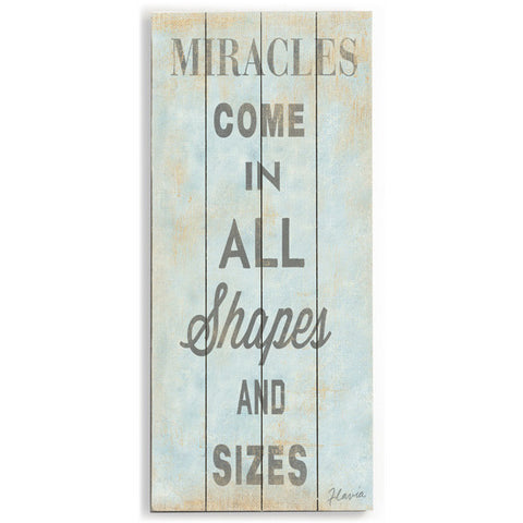 Miracles Come by Artist Flavia Weedn Wood Sign