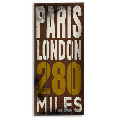 Paris to London by Artist Cory Steffen Wood Sign