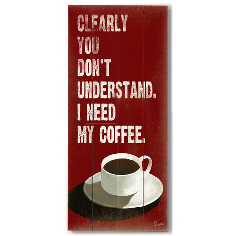 I Need My Coffee by Artist Cory Steffen Wood Sign