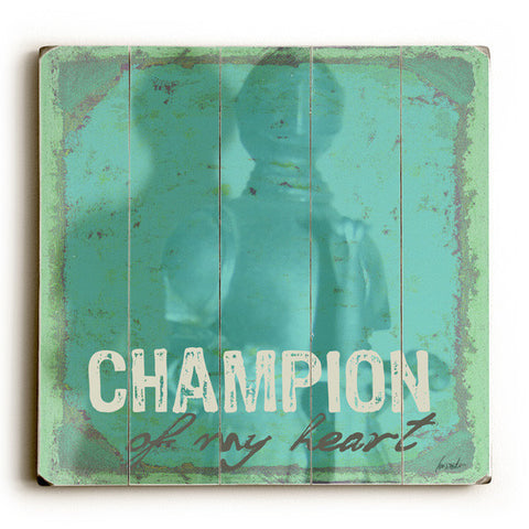 Champion Of My Heart by Artist Lisa Weedn Wood Sign