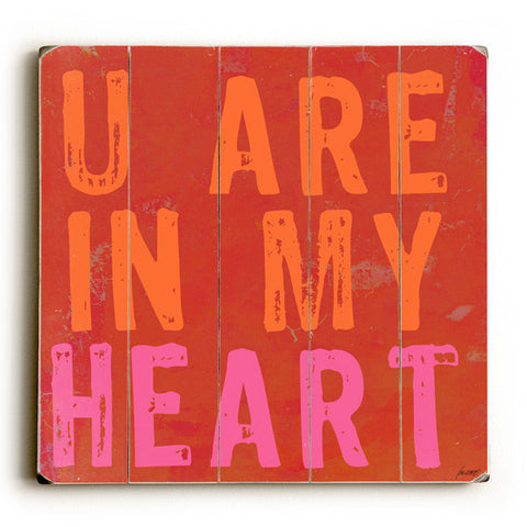 U Are In My Heart by Artist Lisa Weedn Wood Sign