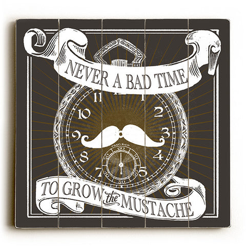 Never A Bad Time by Artist Cory Steffen Wood Sign