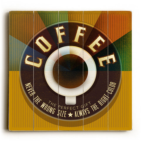 Coffee - The Perfect Gift by Artist Cory Steffen Wood Sign
