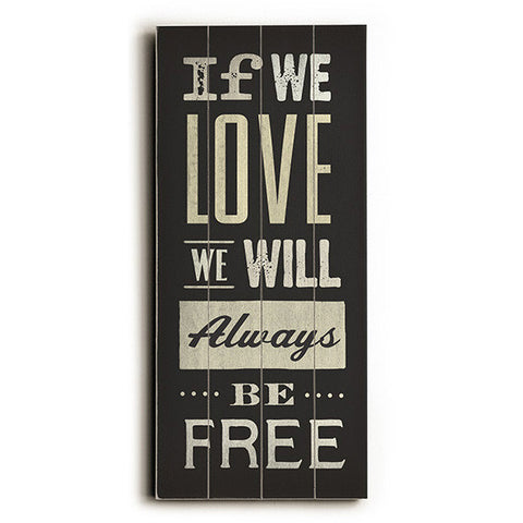 Love Free by Artist Cory Steffen Wood Sign