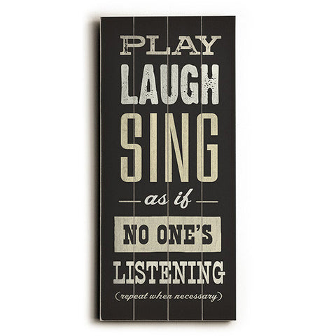 Play Laugh Sing by Artist Cory Steffen Wood Sign