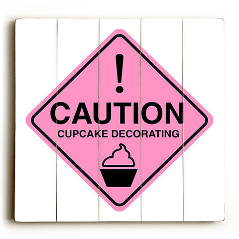 Caution - Cupcake Decorating by Artist Cory Steffen Wood Street Sign