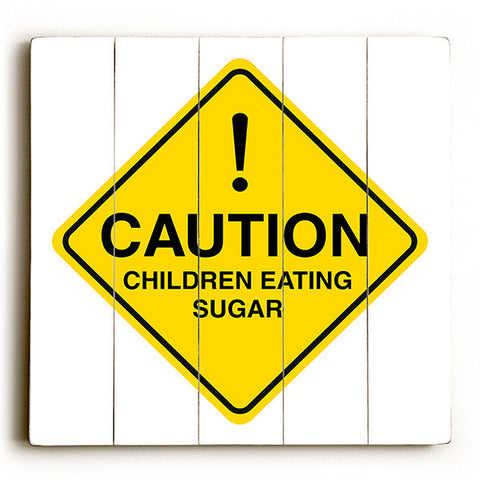 Caution - Children Eating Sugar by Artist Cory Steffen Wood Street Sign