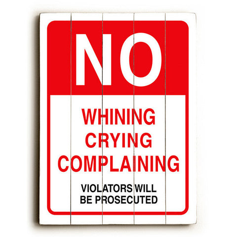 No Whining by Artist Cory Steffen Wood Street Sign