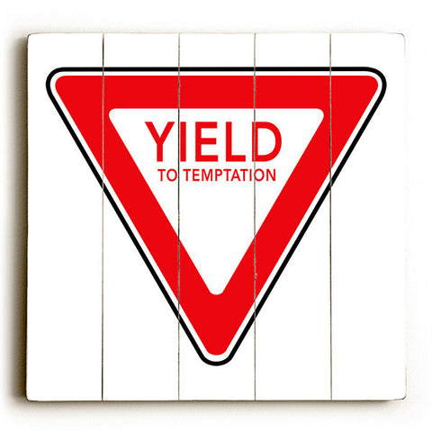 Yield To Temptation by Artist Cory Steffen Wood Street Sign