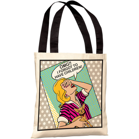"""OMG! I Forgot To Have Children!"" 18""x18"" Tote Bag by Dog is Good"