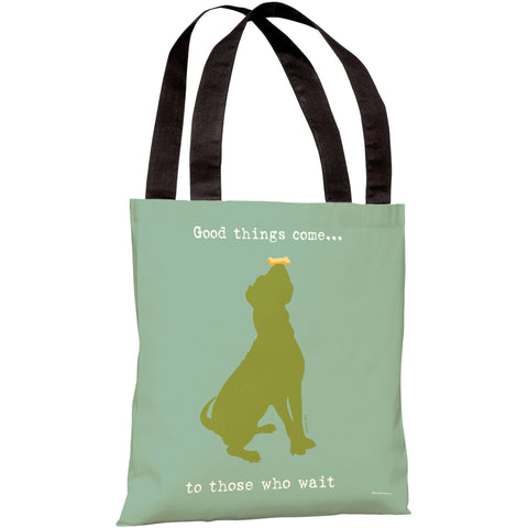 """Good Things Come To Those Who Wait"" 18""x18"" Tote Bag by Dog is Good"