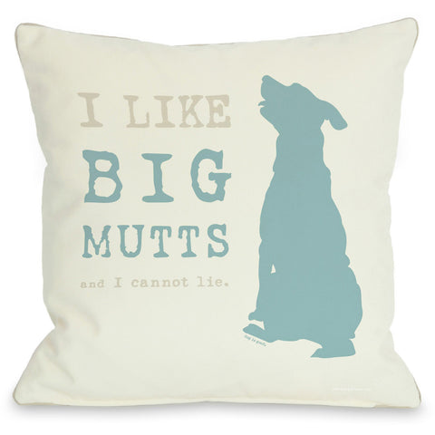 """I Like Big Mutts"" Indoor Throw Pillow by Dog is Good, Blue, 16""x16"""