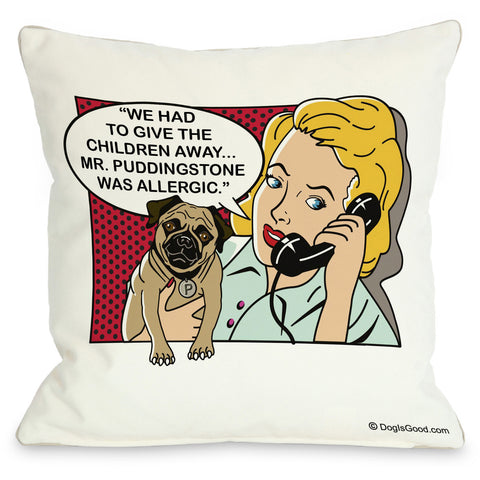 """Had To Give The Children Away"" Indoor Throw Pillow by Dog is Good, 16""x16"""