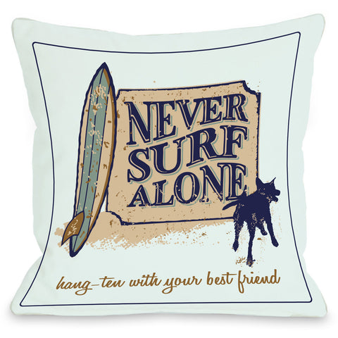 """Never Surf Alone"" Indoor Throw Pillow by Dog is Good, 16""x16"""