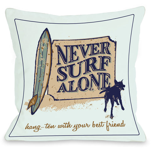 """Never Surf Alone"" Outdoor Throw Pillow by Dog is Good, 16""x16"""