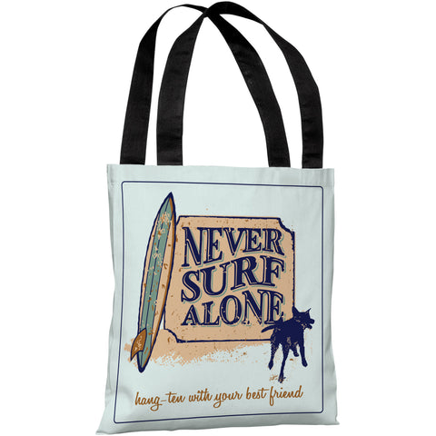 """Never Surf Alone "" 18""x18"" Tote Bag by Dog is Good"