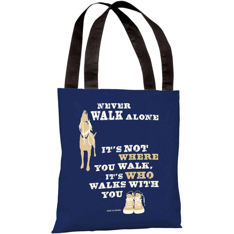 """Never Walk Alone"" 18""x18"" Tote Bag by Dog is Good"