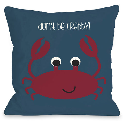 """Don't Be Crabby"" Outdoor Throw Pillow by OneBellaCasa, 16""x16"""