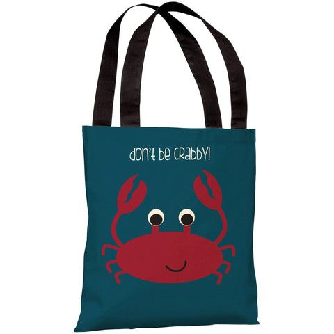 """Don't Be Crabby"" 18""x18"" Tote Bag by OneBellaCasa"