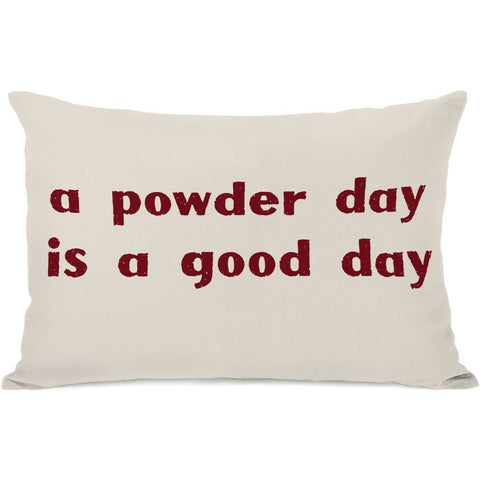 """A Powder Day Is A Good Day"" Indoor Throw Pillow by OneBellaCasa, 14""x20"""