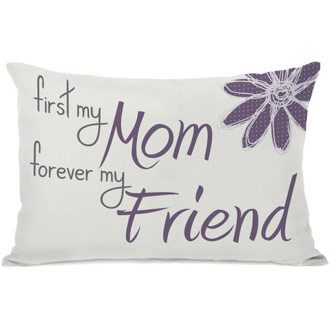 """First My Mom - Forever My Friend"" Indoor Throw Pillow by OneBellaCasa, 14""x20"""
