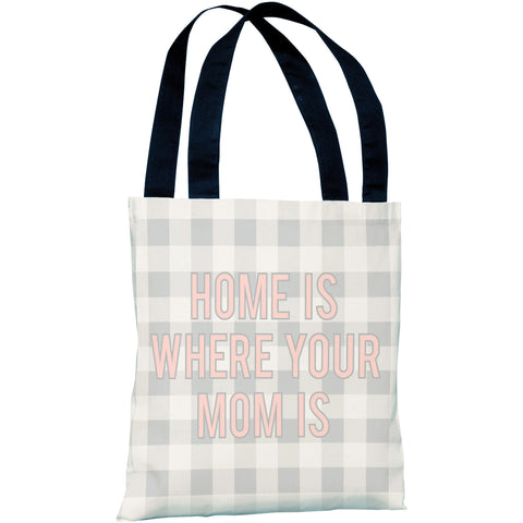 """Home Is Where Your Mom Is"" 18""x18"" Tote Bag by OneBellaCasa"