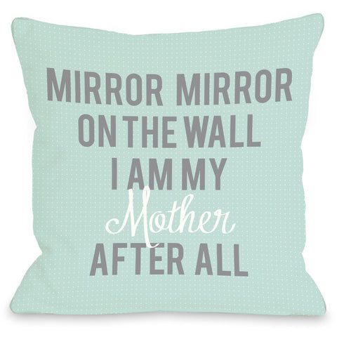 """I Am My Mother"" Indoor Throw Pillow by OneBellaCasa, 16""x16"""