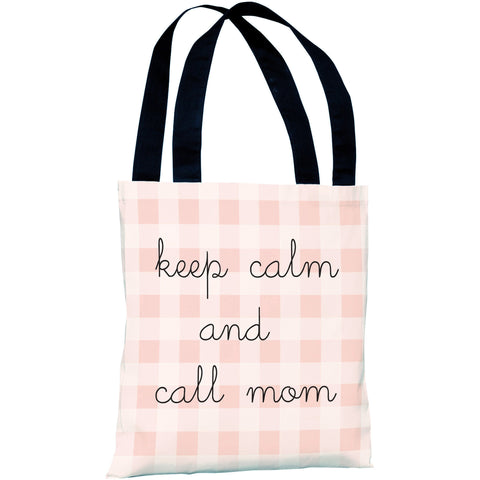 """Keep Calm And Call Mom"" 18""x18"" Tote Bag by OneBellaCasa"