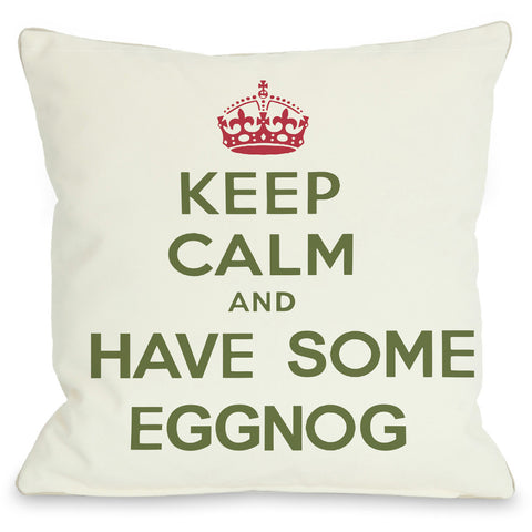 """Keep Calm And Have Some Eggnog"" Indoor Throw Pillow by OneBellaCasa, 16""x16"""