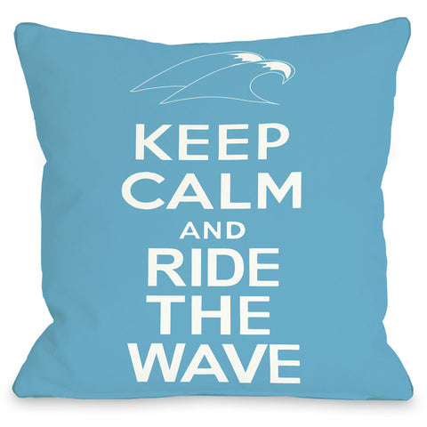 """Keep Calm And Ride The Wave"" Indoor Throw Pillow by OneBellaCasa, 16""x16"""