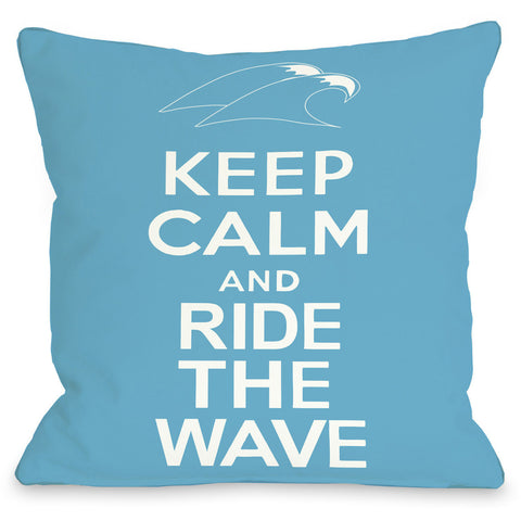 """Keep Calm And Ride The Wave"" Outdoor Throw Pillow by OneBellaCasa, 16""x16"""