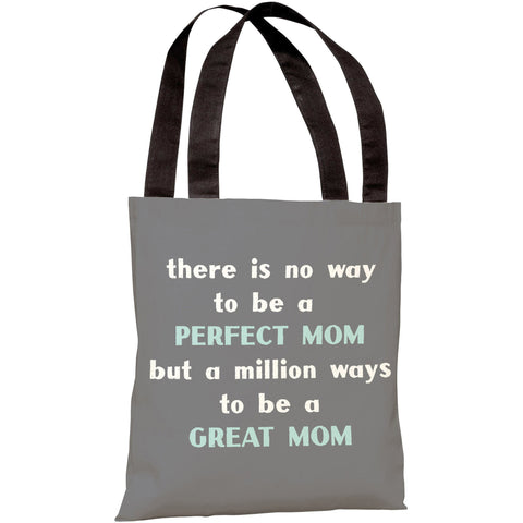 """Perfect Mom - Great Mom"" 18""x18"" Tote Bag by OneBellaCasa"
