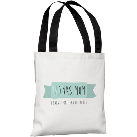 """Thanks Mom"" 18""x18"" Tote Bag by OneBellaCasa"